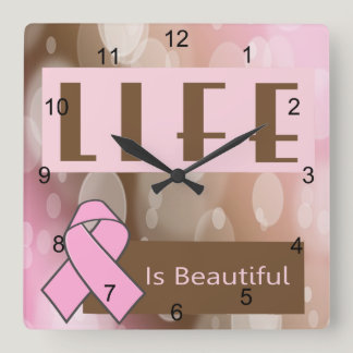 Life Is Beautiiful, Breast Cancer Survivor Square Wall Clock
