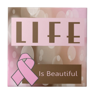 Life Is Beautiiful, Breast Cancer Survivor Tile