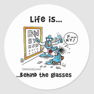 Life is Behind Glasses Classic Round Sticker