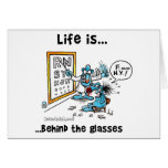 Life is Behind Glasses Greeting Cards
