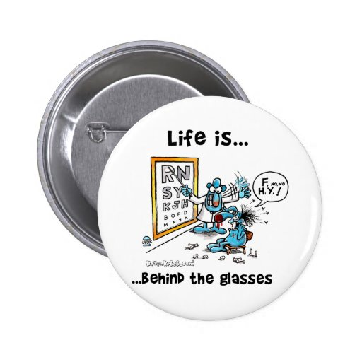 Life is Behind Glasses Pinback Button