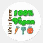Life is Better 100 Percent Vegan Round Sticker