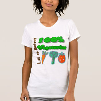 Life is Better 100 Percent Vegetarian T Shirt