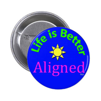 Life is Better Aligned button