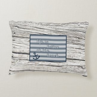 Rustic Harbor Life_is_better_at_the_beach_accent_pillow-r88f76fed6e164374a0e8b13a32586380_z6i0x_325