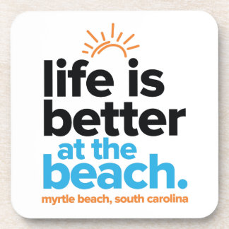 Life Is Better at the Beach. Beverage Coaster