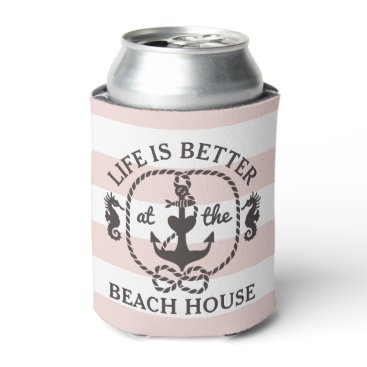Beach Themed Life is Better at the Beach House Blush Pink Can Cooler