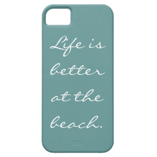 LIFE IS BETTER AT THE BEACH iPhone 5 Case