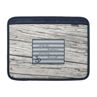 Life is Better at the Beach MacBook Sleeve