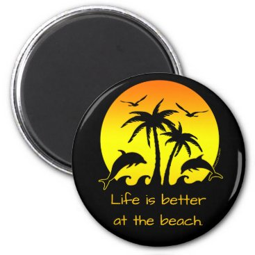Beach Themed Life is Better at the Beach Magnet