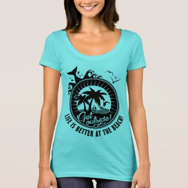 Beach Themed Life is Better at the Beach or Personalized Quote T-Shirt