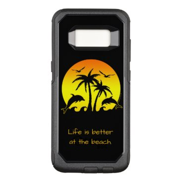 Beach Themed Life is Better at the Beach OtterBox Commuter Samsung Galaxy S8 Case