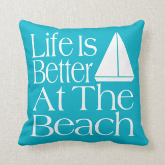 Life Is Better At The Beach Throw Pillows