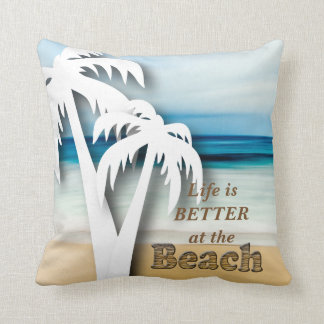 Life is Better at the Beach - Tropical Throw Pillow