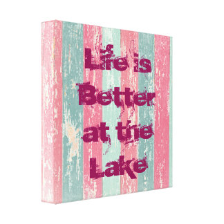 Life is better at the lake fence texture canvas print