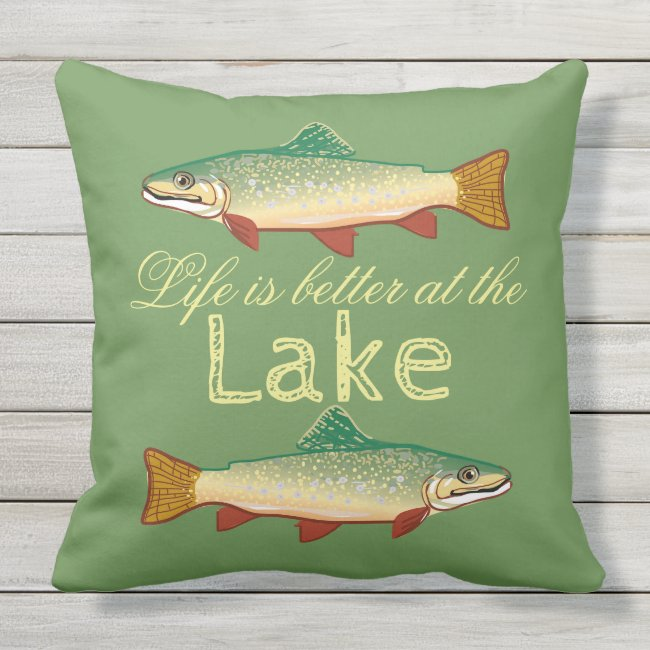 """Life is better at the Lake"" Trout"