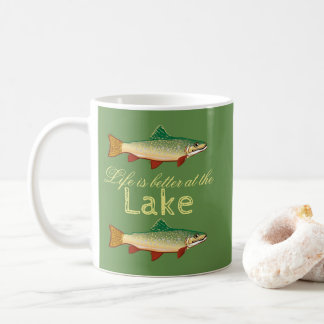 """Life is better at the Lake"" 