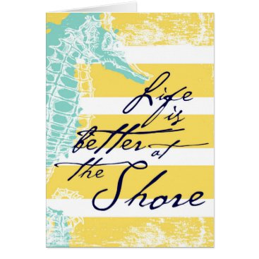 Beach Themed Life is Better at the Shore Card