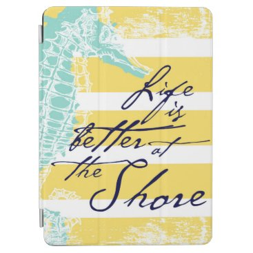 Beach Themed Life is Better at the Shore iPad Air Cover