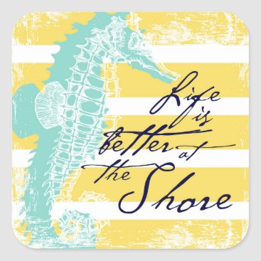 Beach Themed Life is Better at the Shore Square Sticker
