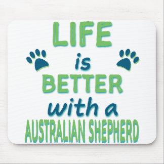 Life is Better Australian Shepherd Mouse Pad
