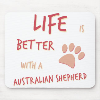 Life is Better Australian Shepherd Mouse Pad