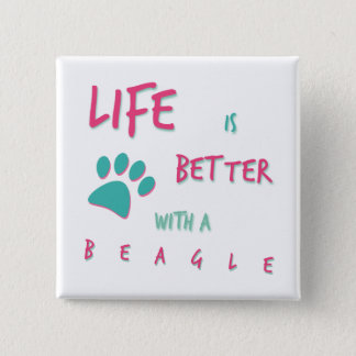 Life is Better Beagle Pinback Button
