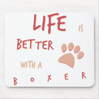 Life is Better Boxer Mouse Pad