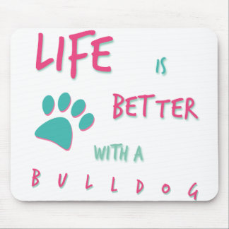 Life is Better Bulldog Mouse Pad