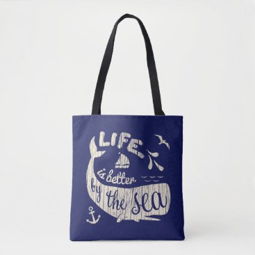 Beach Themed Life is better by the sea Nautical Tote Bag