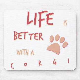 Life is Better Corgi Mouse Pad