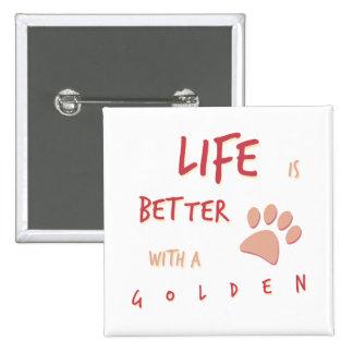Life is Better Golden Retriever Button