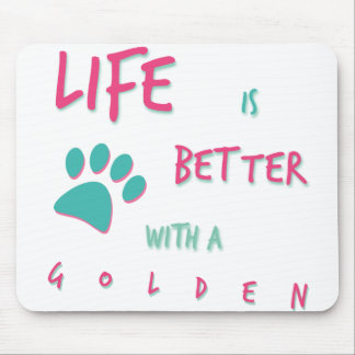Life is Better Golden Retriever Mouse Pad