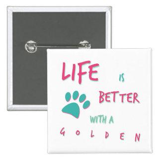Life is Better Golden Retriever Pinback Button