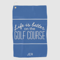 Life is Better Golf Course Quote Typography Blue Golf Towel