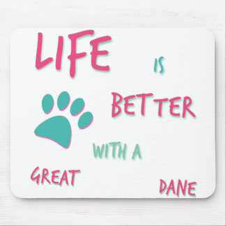 Life is Better Great Dane Mouse Pad