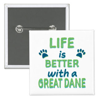 Life is Better Great Dane Pinback Button