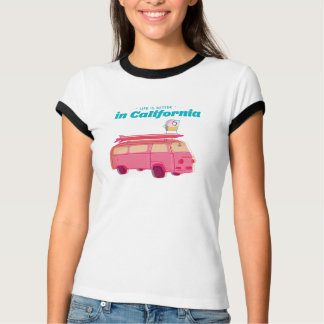 Life is better in California T-Shirt