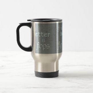 Life is Better in Flip Flops 15 Oz Stainless Steel Travel Mug