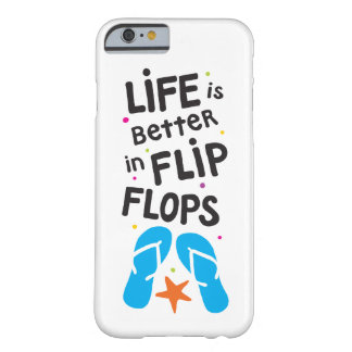 Life is Better in Flip Flops Barely There iPhone 6 Case