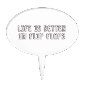 Life is better in Flip Flops... Cake Topper