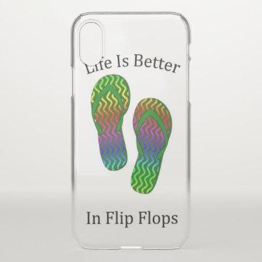 Life Is Better In Flip Flops iPhone X Case