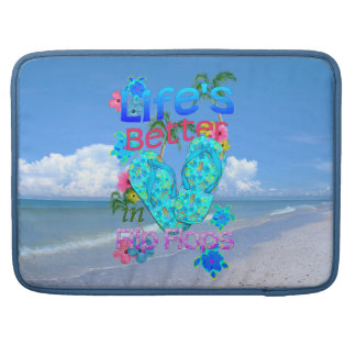 Life Is Better In Flip Flops MacBook Pro Sleeve