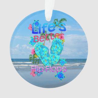 Life Is Better In Flip Flops Ornament