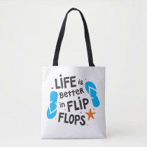 Life is Better in Flip Flops Tote Bag
