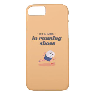 Life is better in running shoes iPhone 7 case