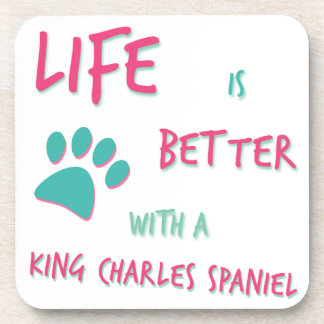 Life is Better King Charles Spaniel Badge Coaster