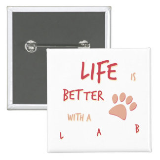 Life is Better Lab Pinback Button