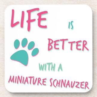 Life is Better Miniature Schnauzer Beverage Coaster