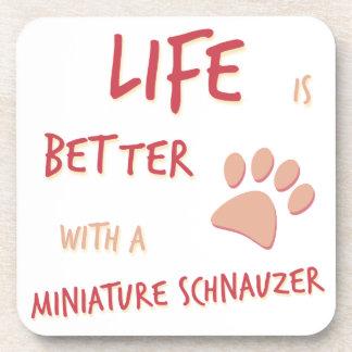 Life is Better Miniature Schnauzer Drink Coaster